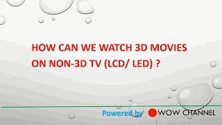 Download How to watch 3D Movies on Non 3D TV ? Video
