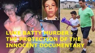 Download LUKE BATTY - MURDERED 11 YR OLD BOY - THE PROTECTION OF THE INNOCENT - DOCUMENTARY EXCLUSIVE ! Video
