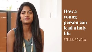 Download How A Young Person Can Lead A Holy Life | Stella Ramola Video