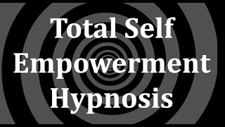 Download Total Self Empowerment Hypnosis Video