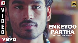Download Yaaradi Nee Mohini - Enkeyoo Partha Video | Dhanush | Yuvanshankar Raja Video