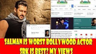 Download Salman Khan Is Worst Bollywood Actor I SRK Is Best I My Views Video