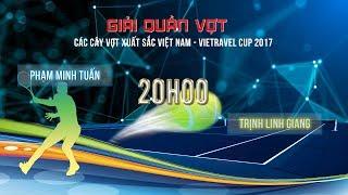 Download FULL| PHẠM MINH TUẤN vs TRỊNH LINH GIANG | CK GIẢI QV CÁC CVXS VIỆT NAM-VIETRAVEL CUP 2017 Video