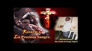 Download Rosario a La Preciosa Sangre - Dictado por Señor Jesús a Bernabe Nwoye Video