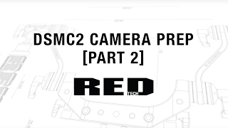 Download RED TECH | DSMC2 Camera Prep [Part 2] Video