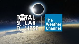Download The Weather Channel's Total Solar Eclipse Coverage Video