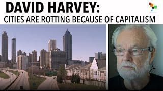 Download David Harvey: Cities are Rotting Because of Capitalism Video