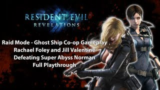 Download Resident Evil Revelations: Raid Mode Ghost Ship Rachael Foley and Jill Valentine Co-op HD Gameplay Video