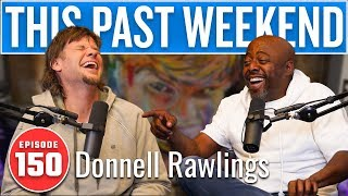 Download Donnell Rawlings | This Past Weekend w/ Theo Von #150 Video