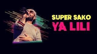 Download Super Sako - Ya Lili Video