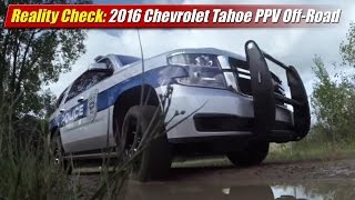 Download Reality Check: 2016 Chevrolet Tahoe PPV Off-Road Video
