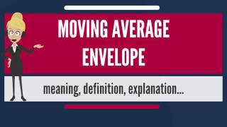 Download What is MOVING AVERAGE ENVELOPE? What does MOVING AVERAGE ENVELOPE mean? Video