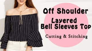 Download Off Shoulder Top | Layered Bell Sleeves | Full Cutting & Stitching Tutorial Video