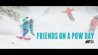 Download K2 Skis - Friends On A Pow Day Video