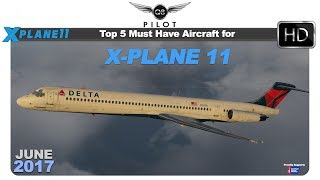 Download Top 5 Must Have Payware Aircraft for X-Plane 11 Video