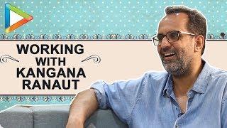 "Download ""Kangana Ranaut & I were not same when we met during Tanu Weds Manu Returns"": Aanand L Rai Video"