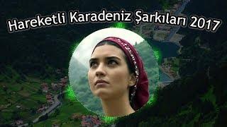 Download HAREKETLİ YENİ KARADENİZ ŞARKILARI 2017 - 1 SAAT 17 DAKİKA Video