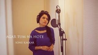 Download Agar Tum Na Hote (Humein Aur Jeene Ki) - Sonu Kakkar Video