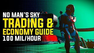 Download NO MAN'S SKY NEXT - TRADING & ECONOMY GUIDE | 100 Million Units/Hour Using Trade Routes Video