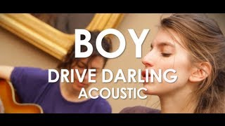 Download Boy - Drive Darling - Acoustic [ Live in Paris ] Video