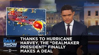 Download Thanks to Hurricane Harvey, the ″Dealmaker President″ Finally Makes a Deal: The Daily Show Video