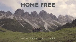 Download Home Free - How Great Thou Art Video