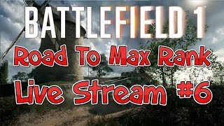 Download Battlefield 1 Live Stream #10 - Road To Max Rank + Playing With Viewers!! (PS4) Gameplay Video