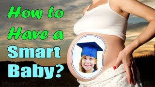 Download How to Have a Smart Baby? Feed Your Baby's Brain During Pregnancy! Video
