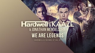 Download Hardwell & KAAZE & Jonathan Mendelsohn - We Are Legends Video