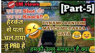 Download [Part-5]DYNAMO Play RANDOM||ईस बार पकरा गया😂😝ghacho ghacho ho gaya #dynamogaming #pubgmobile Video