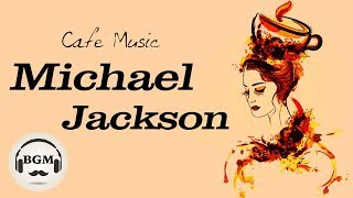 Download Michael Jackson Cover - Relaxing Jazz & Bossa Nova - Chill Out Cafe Music For Study & Work Video
