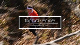 Download Train Hard Win Easy - The Hubmann Brothers Video