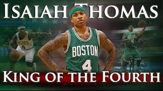 Download Isaiah Thomas - King of the Fourth Video