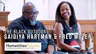 Download The Black Outdoors: Fred Moten & Saidiya Hartman at Duke University Video