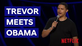Download Trevor Meets Obama   Son of Patricia   Netflix South Africa Video