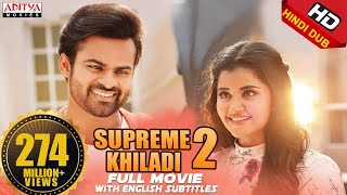 Download Supreme Khiladi-2 2018 New Released Full Hindi Dubbed Movie || Sai Dharam Tej , Anupama Video