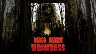 Download Black Water Wilderness Video