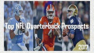 Download 2017 Top NFL Quarterback Prospects Video