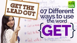 Download 07 different meanings of 'GET' – Free English Speaking Lessons to Improve your Communication Skills Video