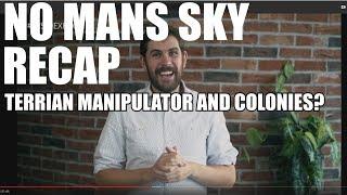 Download No Man's Sky! Terrian manipulator and complex colonies? And a recap! Video