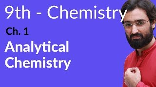 Download Analytical Chemistry - Chemistry Chapter 1 Fundamentals of Chemistry - 9th Class Video