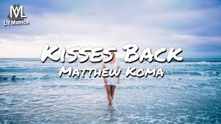 Download Matthew Koma - Kisses Back (Lyrics) Video