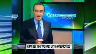 Download ″Grandes Innovadores Latinoamericanos″ Oppenheimer Presenta # 1436 Video