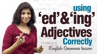 Download Using 'ed' and 'ing' adjectives correctly - English Grammar lesson Video