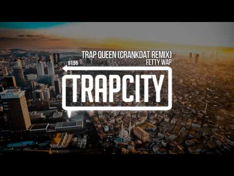 Fetty Wap - Trap Queen (Crankdat Remix)