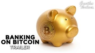 Download Banking On Bitcoin - TRAILER Video