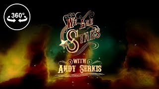 Download We Are Stars with Andy Serkis - 360 VR Video Video