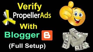 Download Verify Propeller Ads With Blogger Site & Setup Ads Set By Step for Make Money Video