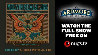 Download Melvin Seals & JGB ft. John Kadlecik plus George Porter Jr. Trio LIVE from Ardmore Music Hall! Video