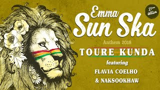 Download Toure Kunda Featuring Flavia Coelho & Naksookhaw - Emma Sun Ska Anthem 2018 Video
